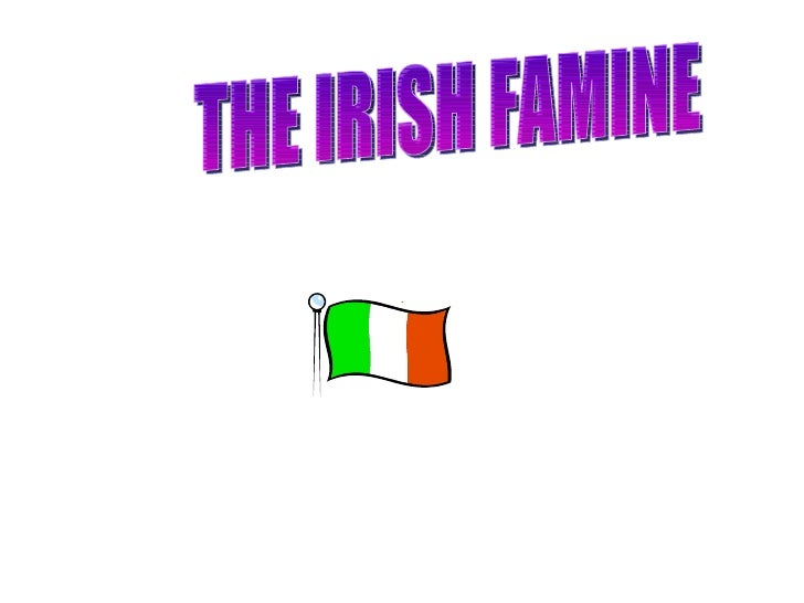 WHAT DO YOU KNOWABOUT THE FAMINE?