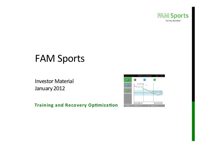 FAM	  Sports	  	  	  Investor	  Material	  January	  2012	  Training	  and	  Recovery	  Op1miza1on