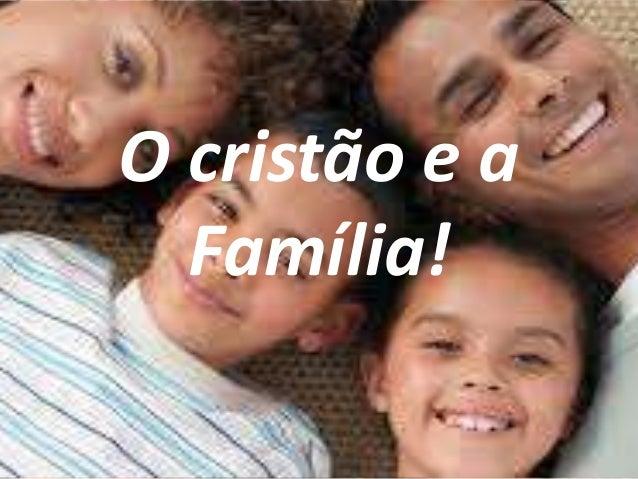 O cristão e a Família!