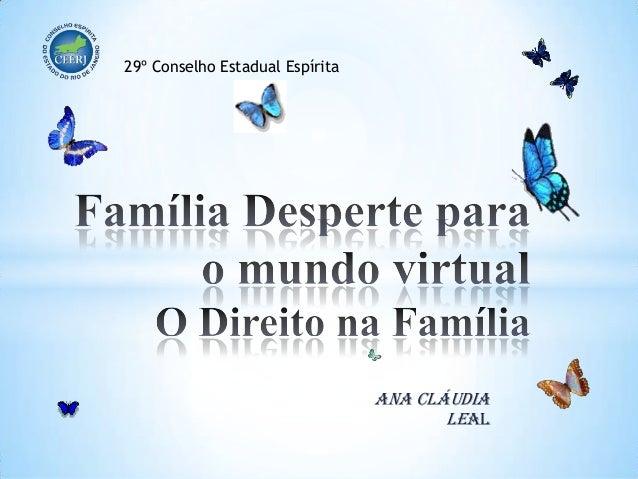 Ana Cláudia Leal 29º Conselho Estadual Espírita