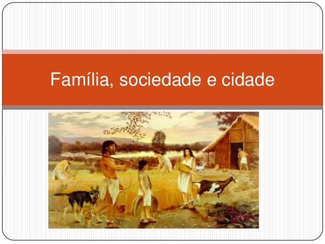 Família, sociedade e cidade