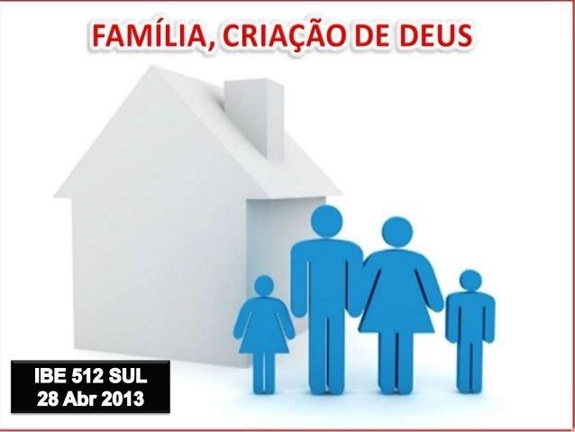 OBJETIVOS DAS LIÇÕES• Compreender o propósito de Deus para a família.• Identificar o casamento do ponto de vista bíblico.