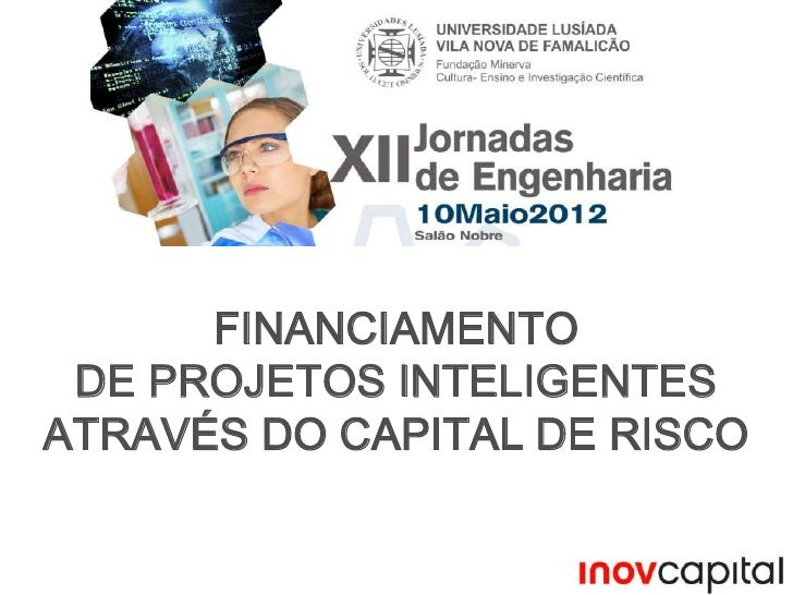 FINANCIAMENTO DE PROJETOS INTELIGENTESATRAVÉS DO CAPITAL DE RISCO