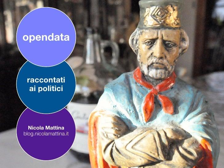 opendata raccontati  ai politici  Nicola Mattinablog.nicolamattina.it