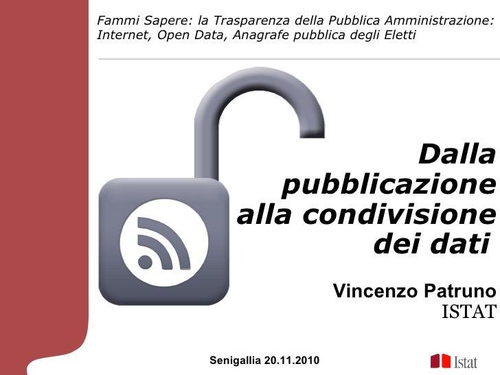 Fammi Sapere: la Trasparenza della Pubblica Amministrazione:Internet, Open Data, Anagrafe pubblica degli Eletti           ...