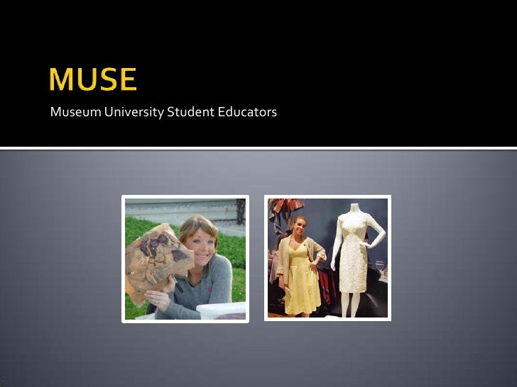 MUSE<br />Museum University Student Educators<br />