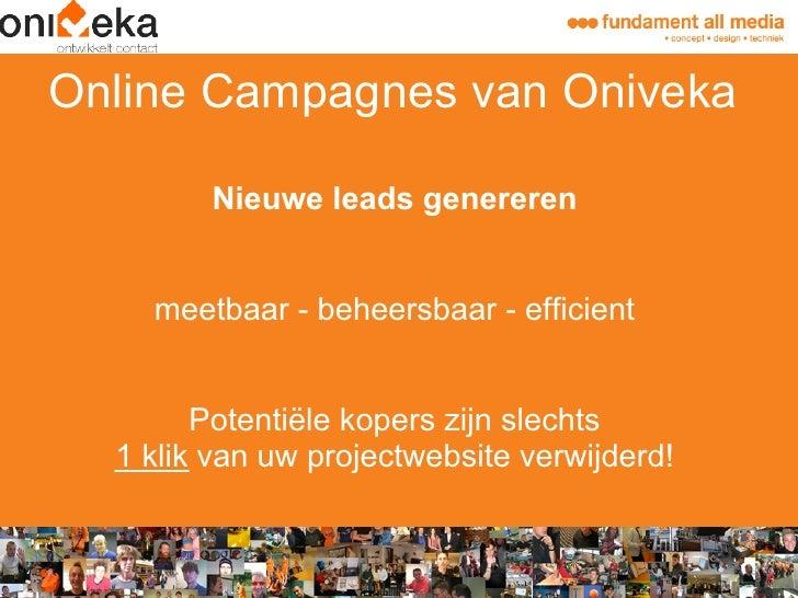 Online Campagnes van Oniveka          Nieuwe leads genereren       meetbaar - beheersbaar - efficient           Potentiële...