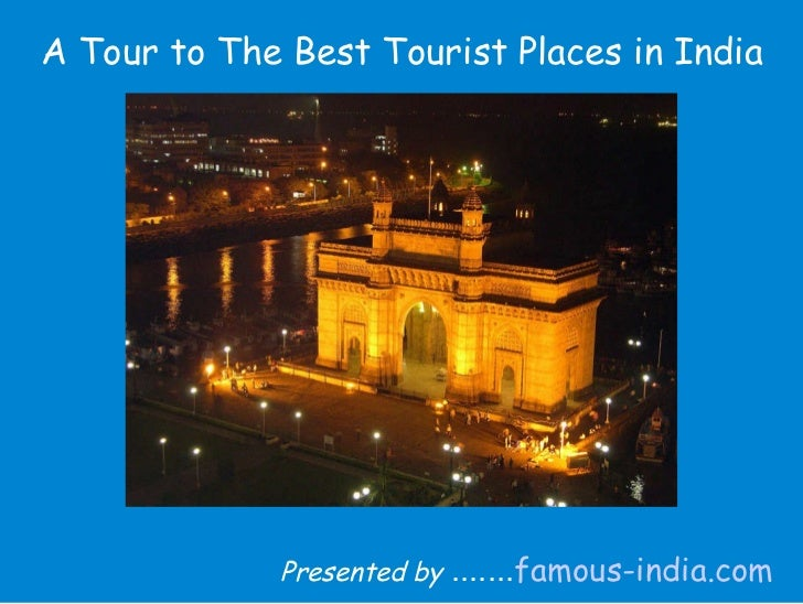 A Tour to The Best Tourist Places in India Presented by  ....... famous-india.com