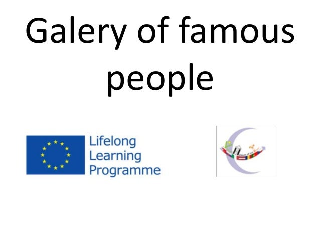 Galery of famous people