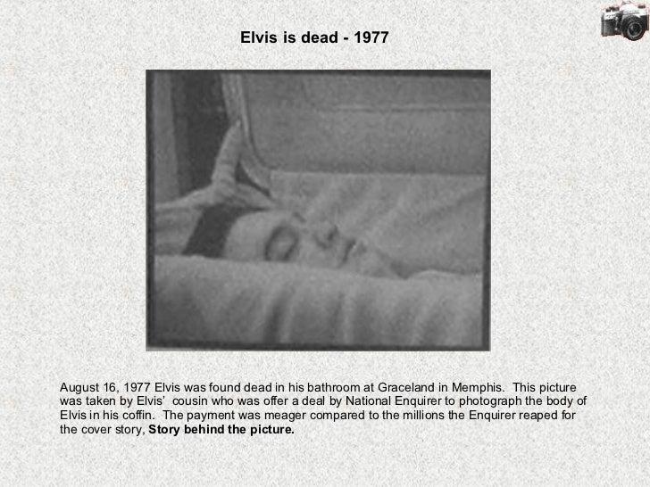 Elvis is dead 1977. Pictures Of Elvis Dead In Bathroom