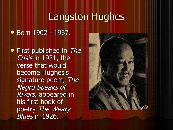 a review of langston hughes poem the negro speaks rivers Langston hughes- the negro speaks of rivers i've known rivers: i've known rivers ancient as the world and older than the flow of human blood in human veins.