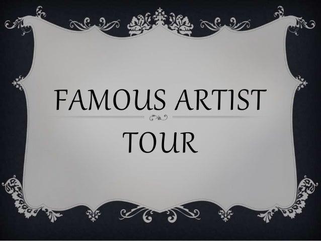 FAMOUS ARTIST TOUR