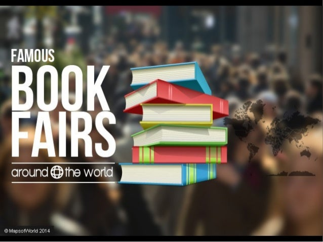 Famous Book Fairs c1round©'rhe world  In a world where information E D E many still turn to is always available on ,  —'—'...