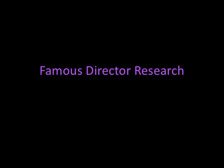 Famous Director Research<br />