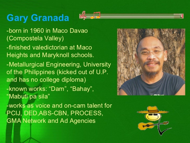 Gary Granada-born in 1960 in Maco Davao(Compostela Valley)-finished valedictorian at MacoHeights and Maryknoll schools.-Me...