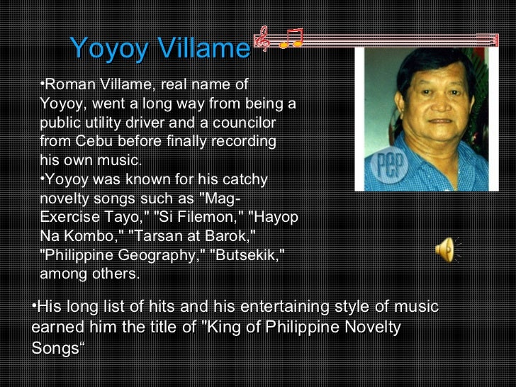 Yoyoy Villame •Roman Villame, real name of Yoyoy, went a long way from being a public utility driver and a councilor from ...