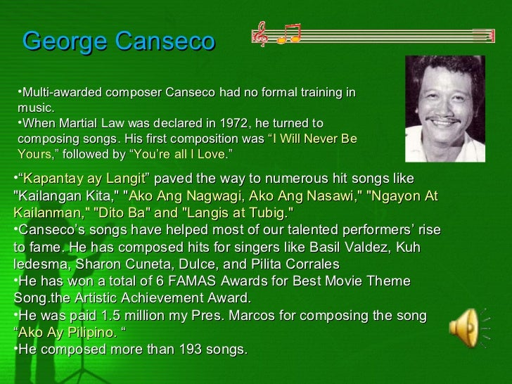 George Canseco•Multi-awarded composer Canseco had no formal training inmusic.•When Martial Law was declared in 1972, he tu...