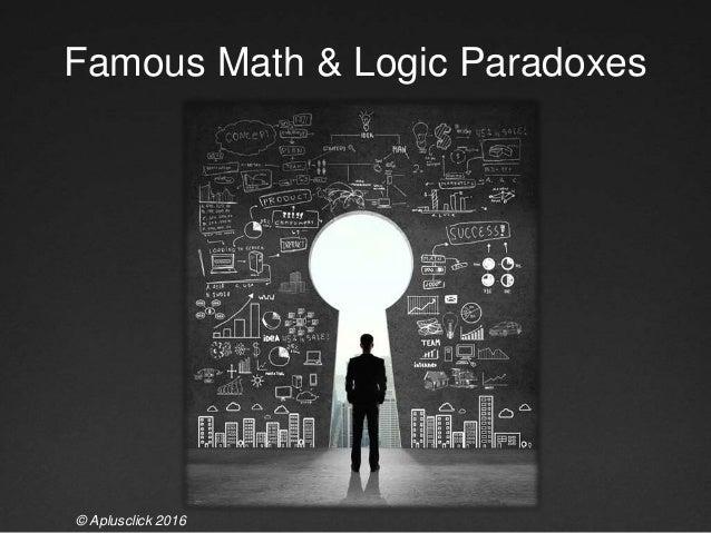 Famous Math & Logic Paradoxes © Aplusclick 2016