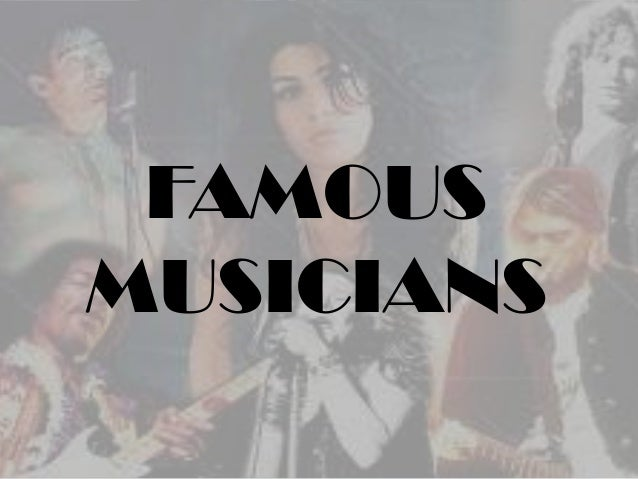 FAMOUSMUSICIANS