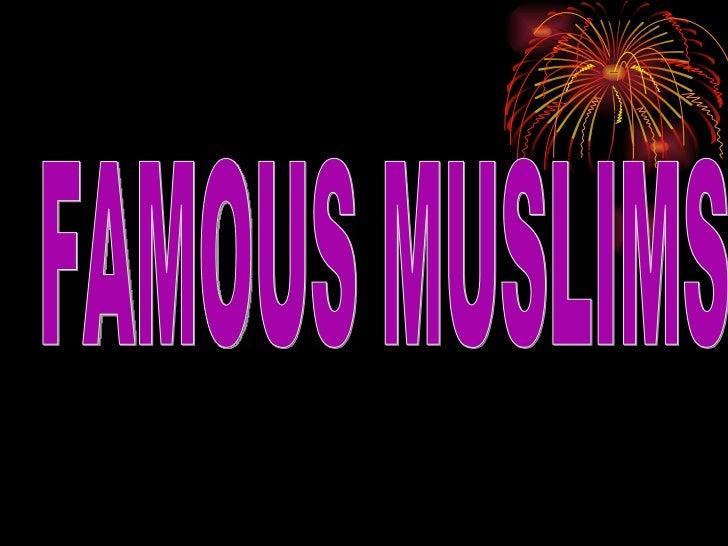 FAMOUS MUSLIMS