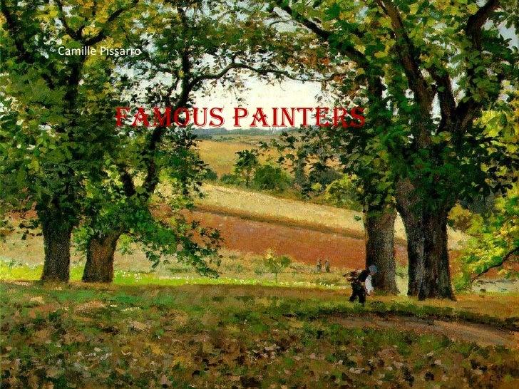 Camille Pissarro          Famous painters