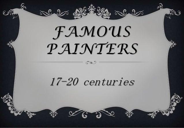 FAMOUS PAINTERS 17-20 centuries