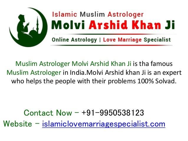 Muslim Astrologer Molvi Arshid Khan Ji is tha famous Muslim Astrologer in India.Molvi Arshid khan Ji is an expert who help...
