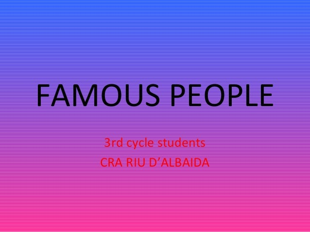 FAMOUS PEOPLE 3rd cycle students CRA RIU D'ALBAIDA