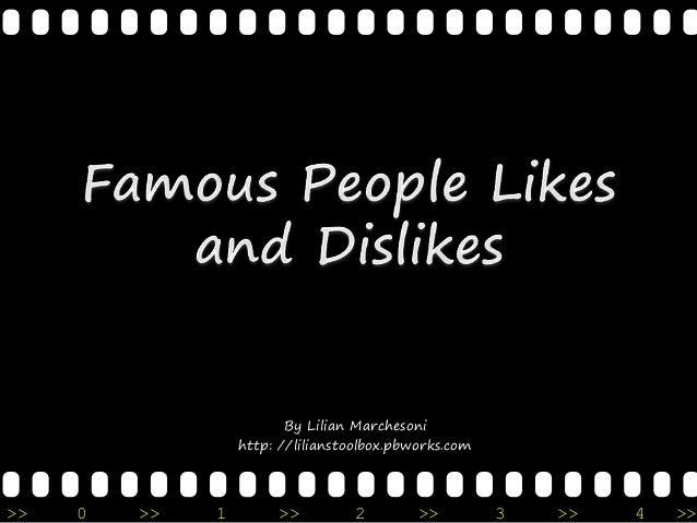 CELEBRITIES: LIKES AND DISLIKES