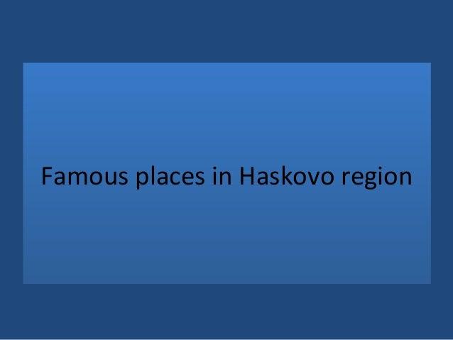 Famous places in Haskovo region