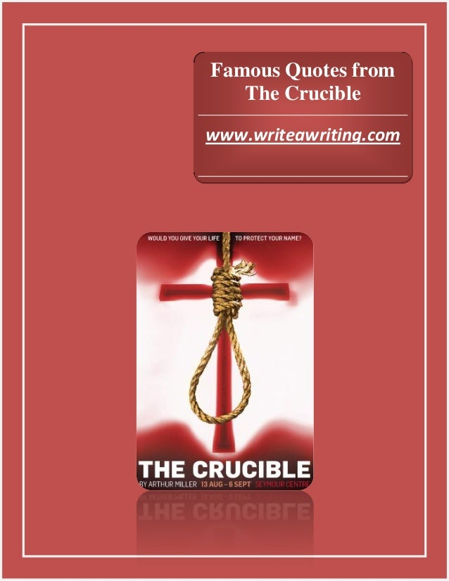 Famous Quotes from The Crucible www.writeawriting.com