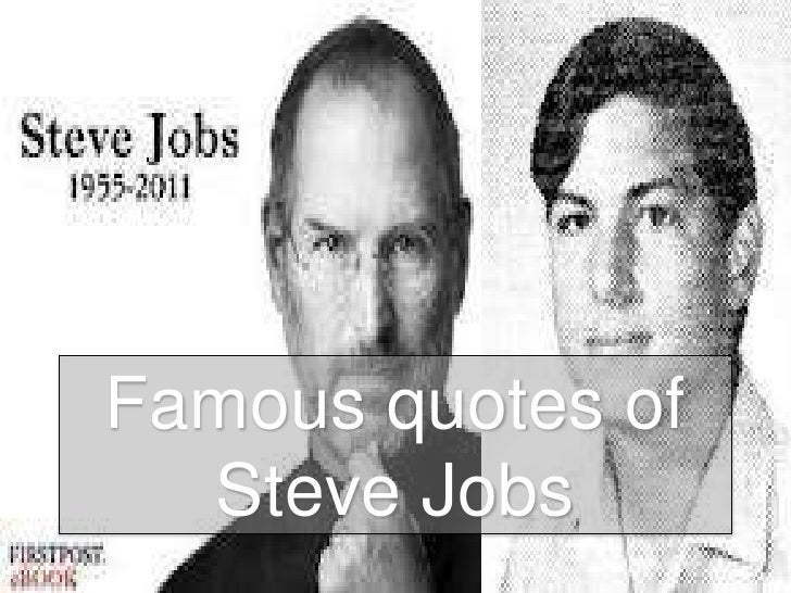 Famous quotes of Steve Jobs<br />