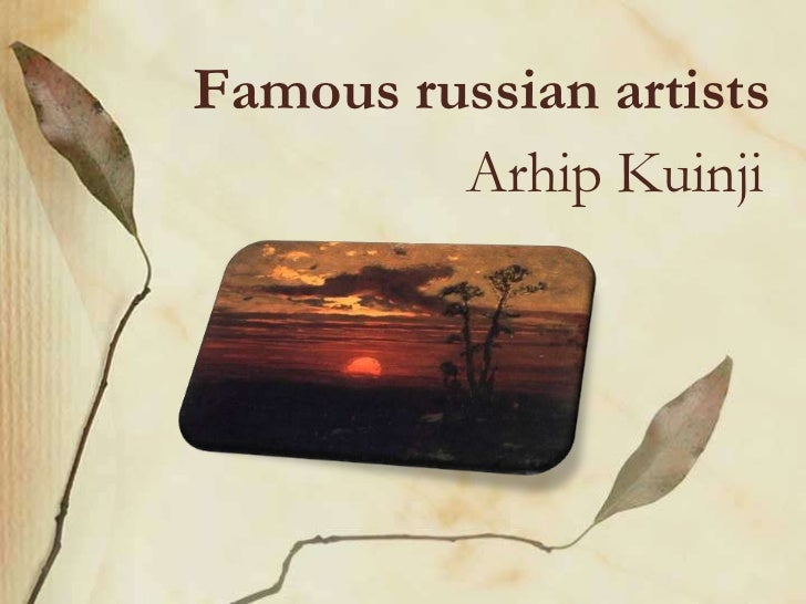 Famous russian artists         Arhip Kuinji