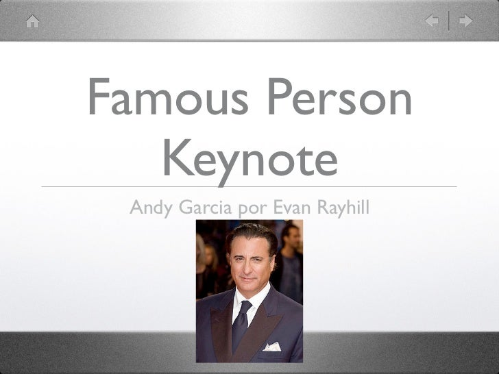Famous Person   Keynote Andy Garcia por Evan Rayhill
