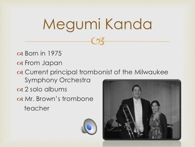 Famous trombone player...