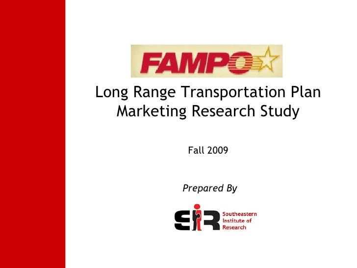 Prepared By   Long Range Transportation Plan Marketing Research Study Fall 2009