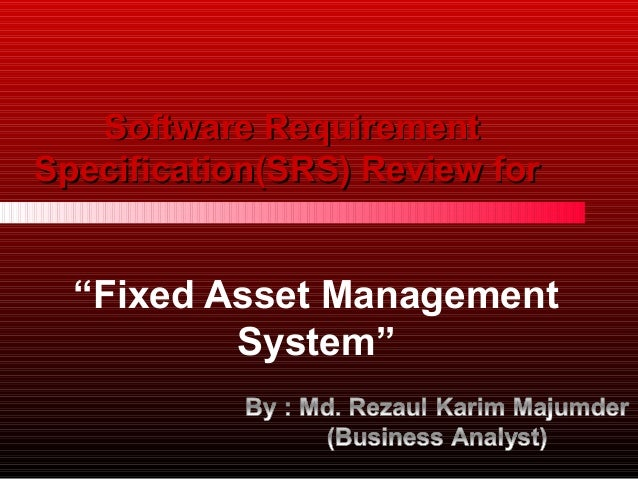 "Software Requirement Specification(SRS) Review for  ""Fixed Asset Management System"""
