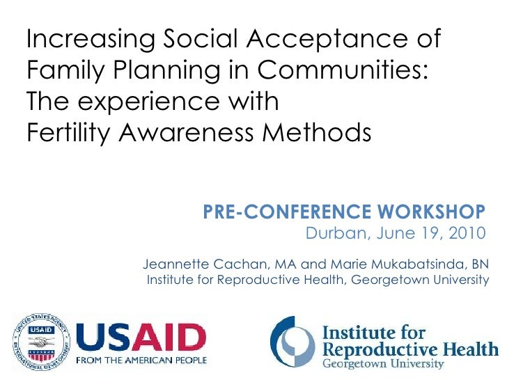 Increasing Social Acceptance ofFamily Planning in Communities:The experience withFertility Awareness Methods              ...