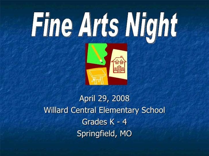<ul><li>April 29, 2008 </li></ul><ul><li>Willard Central Elementary School </li></ul><ul><li>Grades K - 4 </li></ul><ul><l...