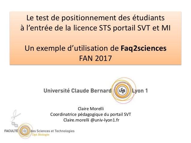 Le test de positionnement des étudiants à l'entrée de la licence STS portail SVT et MI Un exemple d'utilisation de Faq2sci...