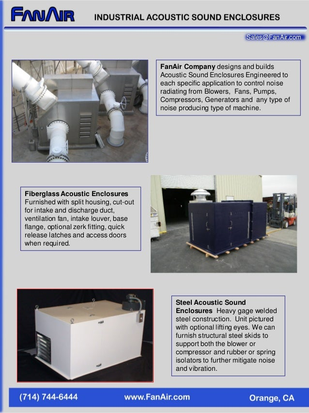 FanAir Company designs and builds Acoustic Sound Enclosures Engineered to each specific application to control noise radia...