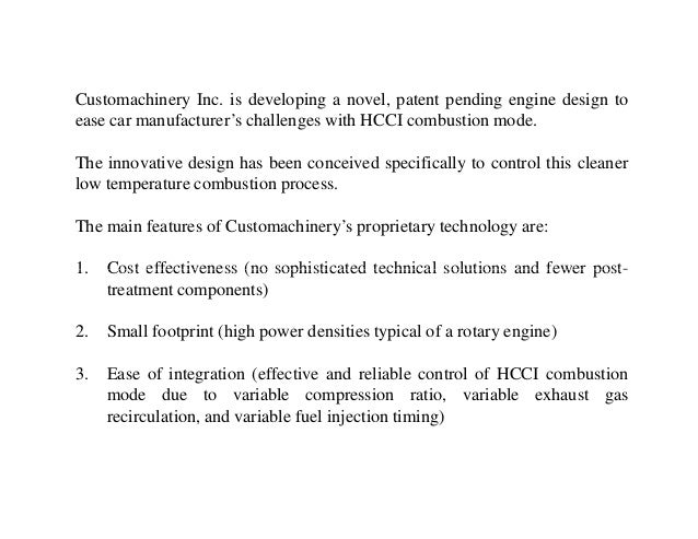 Customachinery Inc. is developing a novel, patent pending engine design to ease car manufacturer's challenges with HCCI co...