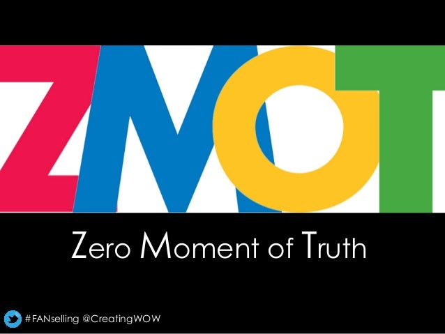 Zero Moment Of Truth #FANselling @CreatingWOW ...