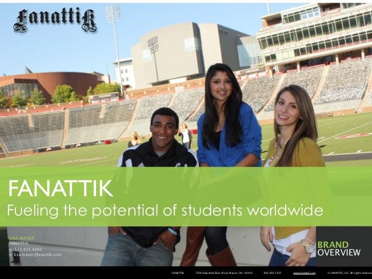 FANATTIKFueling the potential of students worldwideLISA MAYERFANATTIKp: 513.833.4866                                      ...