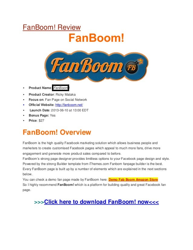 FanBoom! ReviewFanBoom! Product Name: FanBoom ! Product Creator: Ricky Mataka Focus on: Fan Page on Social Network Off...