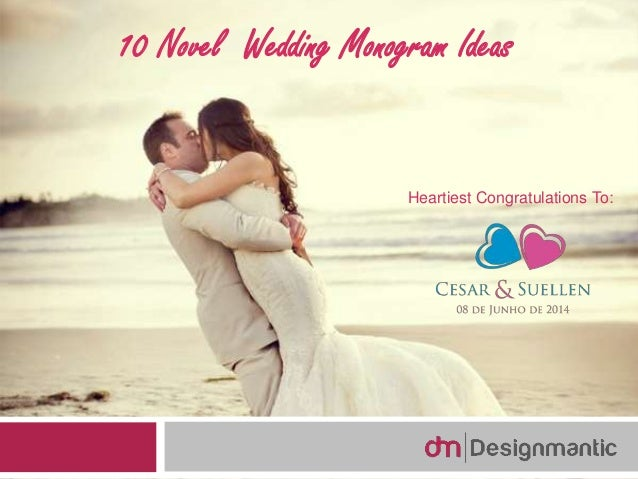 10 Novel Wedding Monogram Ideas Heartiest Congratulations To: