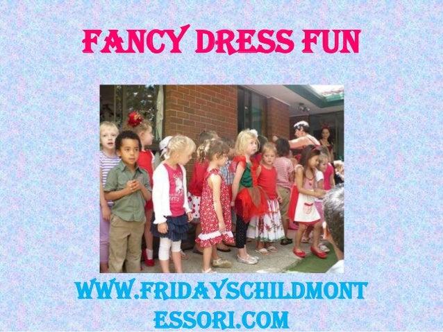 Fancy Dress Funwww.fridayschildmont     essori.com