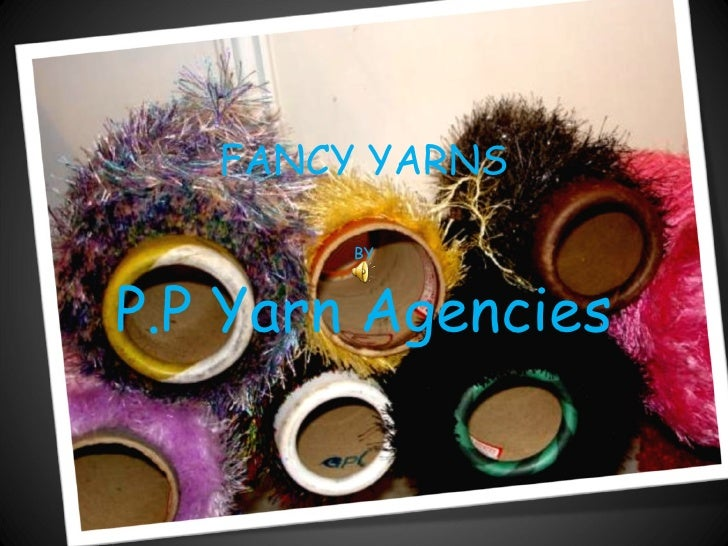 FANCY YARNS BY P.P Yarn Agencies
