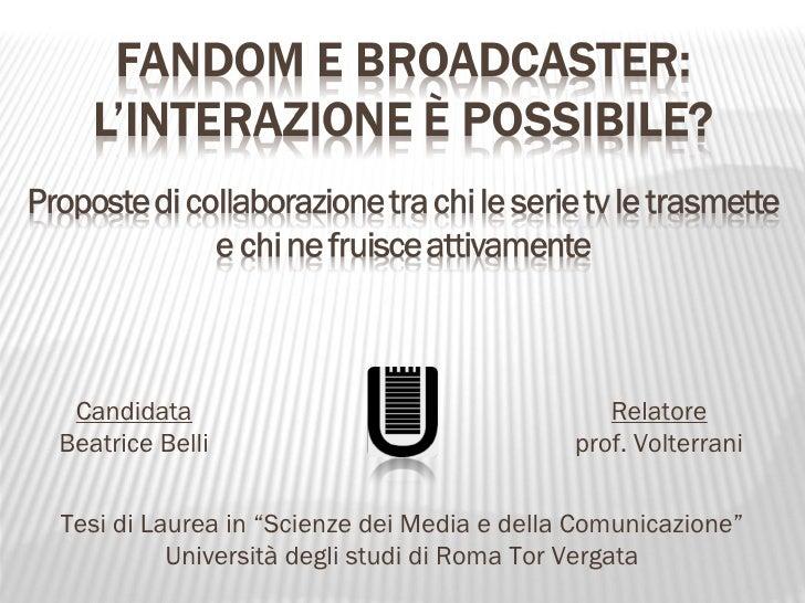 """Candidata Beatrice Belli Tesi di Laurea in """"Scienze dei Media e della Comunicazione"""" Università degli studi di Roma Tor Ve..."""