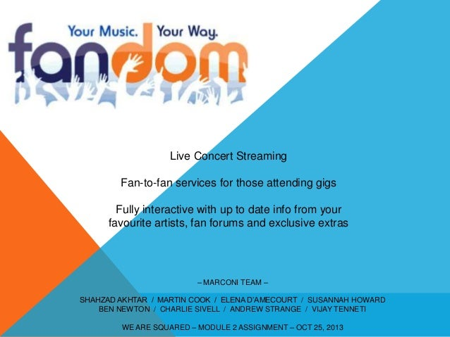 Live Concert Streaming Fan-to-fan services for those attending gigs  Fully interactive with up to date info from your favo...